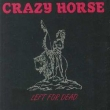 Crazy Horse - Left For Dead