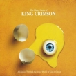 The Many Faces Of King Crimson - A Journey Through The Inner World Of King Crimson