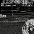 Hedvig Mollestad Trio - Ding Dong, You're Dead
