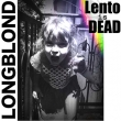 Longblond - Lento Is Dead