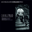 Michele Marini Organic Trio - Change Mood