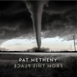 Pat Metheny - From This Place