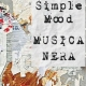 Simple Mood - Musica Nera