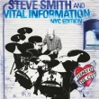 Steve Smith and Vital Information NYC Edition - Heart Of The City